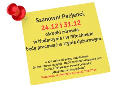 24.12.2018 przychodnia w Młochowie pracuje do 15.00. Ośrodek w Nadarzynie pracuje bez zmian.